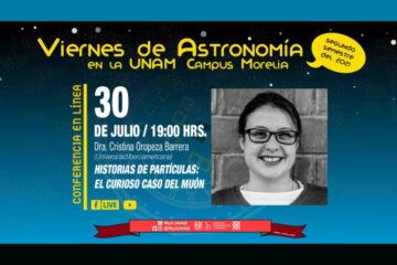 """El Campus Morelia de la UNAM invita al segundo semestre del ciclo de pláticas públicas """"Viernes de Astronomía 2021"""""""
